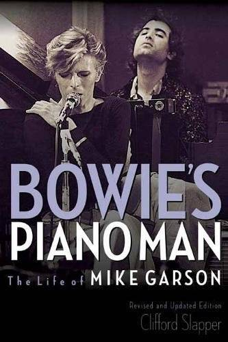 Amazon | Bowie's Piano Man: The Life of Mike Garson Updated and Revised | Clifford Slapper | Biographies & Memoirs (1973583)