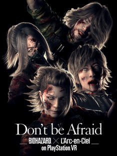 「Don't be Afraid -Biohazard...