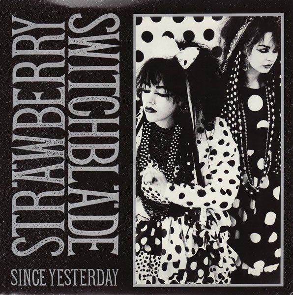 Since yesterday - Strawberry Switchblade - ( 7'' (SP) ) - 売り手: rixrecords - Id:1134920149 (1859875)