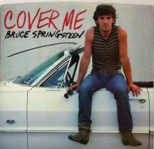Cover Me / Bruce Springsteen
