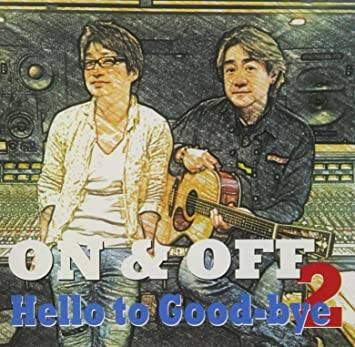 ON&OFF Hello to Good-bye 2