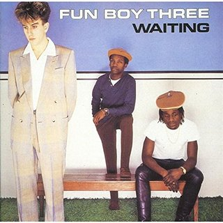 [Waiting] Fun Boy Three - C...