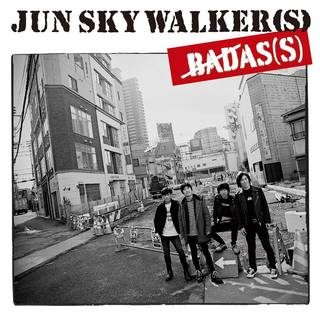 Amazon | BADAS(S) | JUN SKY WALKER(S) | J-POP | 音楽 (2007279)