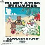 【KUWATA BAND】の「MERRY X`MAS IN SUMMER」を今年も聴こう!