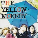 【THE YELLOW MONKEY】シングル売上TOP10を聴き直す